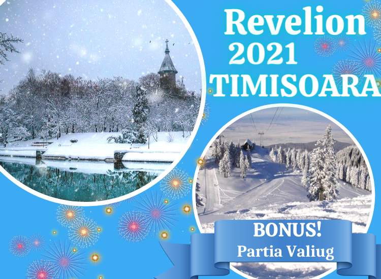 REVELION 2021 TIMISOARA - ARAD - PARTIA VALIUG